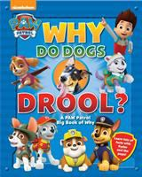 Cover image for Why do dogs drool? : a PAW Patrol big book of why.