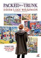 Imagen de portada para Packed in a trunk [videorecording DVD] : the lost art of Edith Lake Wilkinson
