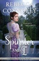 Cover image for The spinster and I. bk. 2 : Spinster Chronicles romance series