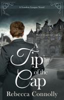 Cover image for A tip of the cap. bk. 3 : London League series
