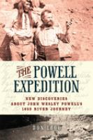 Cover image for The Powell Expedition : new discoveries about John Wesley Powell's 1869 river journey