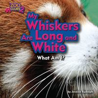 Cover image for My whiskers are long and white. What am I?