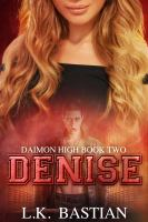 Cover image for Denise. bk. 2 : Daimon High series