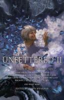 Imagen de portada para Unfettered II : new tales by masters of fantasy