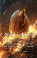 Cover image for Unfettered III : new tales by masters of fantasy
