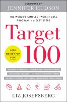 Cover image for Target 100 : the world's simplest weight-loss program in 6 easy steps