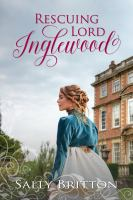 Cover image for Rescuing Lord Inglewood. bk. 1 Inglewood series