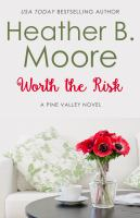 Cover image for Worth the risk. bk. 1 : Alicia & Jeff : Pine Valley series