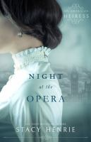 Cover image for Night at the opera. bk. 1 : American heiress series
