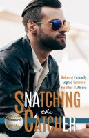 Cover image for Snatching the catcher. bk. 4 : Belltown six pack series