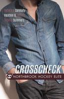 Imagen de portada para Crosscheck. bk. 4 : Northbrook Hockey Elite series