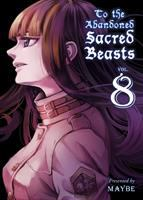 Cover image for To the abandoned sacred beasts. Vol. 8 [graphic novel]