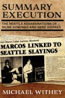Cover image for Summary execution : the Seattle assassinations of Silme Domingo and Gene Viernes