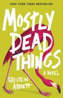 Imagen de portada para Mostly dead things : a novel