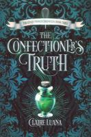 Imagen de portada para The confectioner's truth. bk. 3 : Confectioner chronicles series