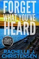 Cover image for Forget what you've heard. bk. 1 : Jason Edwards, FBI Chronicles : Dangerous secrets suspense