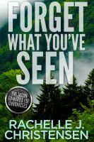 Imagen de portada para Forget what you've seen. bk. 2 : Jason Edwards, FBI Chronicles : Dangerous secrets suspense