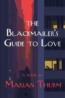 Imagen de portada para The blackmailer's guide to love : a novel