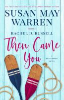 Cover image for Then came you Deep haven collection, #4.