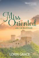 Cover image for Miss Oriented and the billionaire. bk. 2 : Miscellaneous royalty series