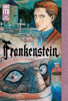 Cover image for Frankenstein [graphic novel] : Junji Ito meets Mary Shelley!