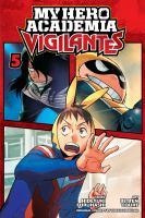Imagen de portada para My hero academia. Vigilantes. Vol. 05 [graphic novel]