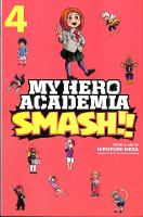 Cover image for My hero academia smash!!. Vol. 4 [graphic novel]