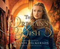 Cover image for The orphan's wish. bk. 8 [sound recording CD] : Hagenheim series