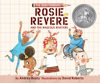 Cover image for Rosie Revere and the raucous riveters [sound recording CD]