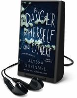 Cover image for A danger to herself and others [Playaway]