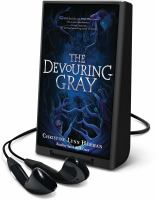 Cover image for The devouring Gray. bk. 1 [Playaway] : Devouring Gray series