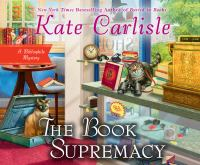 Cover image for The book supremacy. bk. 13 [sound recording CD] : Bibliophile mystery series