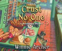 Cover image for Crust no one. bk. 2 [sound recording CD] : Bread shop mystery series