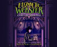 Imagen de portada para Elizabeth Webster and the Court of Uncommon Pleas. bk. 1 [sound recording CD] : Elizabeth Webster series