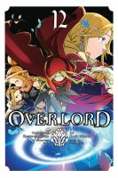 Cover image for Overlord. Vol. 12 [graphic novel]