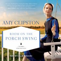Cover image for Room on the porch swing. bk. 2 [sound recording CD] : Amish Homestead series