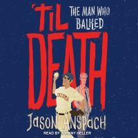 Cover image for 'Til death the man who balked
