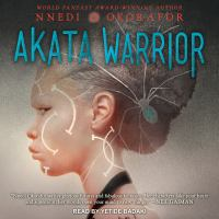 Cover image for Akata warrior. bk. 2 [sound recording CD] : Akata witch series