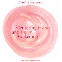 Cover image for Centering prayer and inner awakening