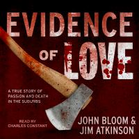 Cover image for Evidence of love a true story of passion and death in the suburbs