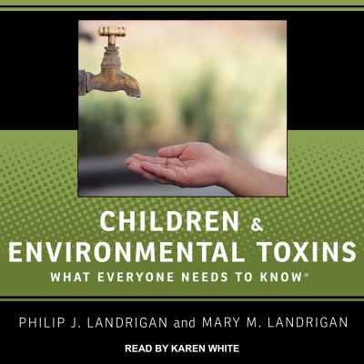 Cover image for Children and environmental toxins what everyone needs to know