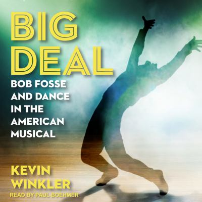 Cover image for Big deal Bob Fosse and dance in the American musical