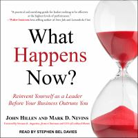 Cover image for What happens now? reinvent yourself as a leader before your business outruns you