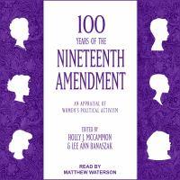Imagen de portada para 100 years of the Nineteenth Amendment an appraisal of women's political activism.