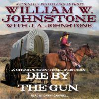 Imagen de portada para Die by the gun. bk. 2 [sound recording CD] : Chuckwagon trail series