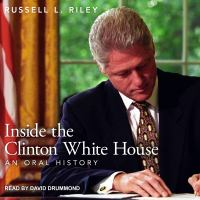Cover image for Inside the Clinton White House an oral history