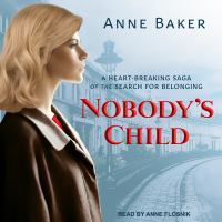 Cover image for Nobody's child a heart-breaking saga of the search for belonging