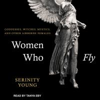 Cover image for Women who fly goddesses, witches, mystics, and other airborne females
