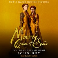 Cover image for Mary Queen of Scots the true life of Mary Stuart