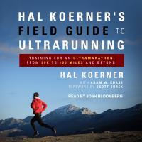 Cover image for Hal Koerner's field guide to ultrarunning training for an ultramarathon, from 50k to 100 miles and beyond
